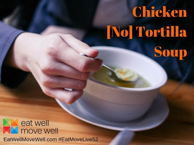 Chicken No Tortilla Soup Recipe