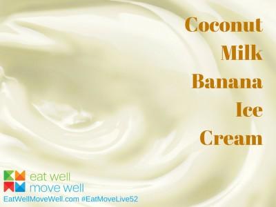 Coconut Milk Banana Ice Cream