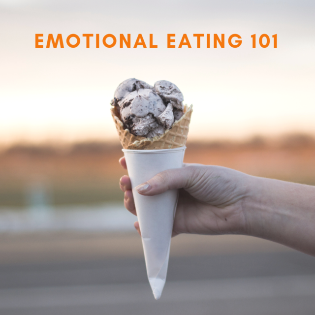 Emotional Eating is Not About the Food – Emotional Eating 101