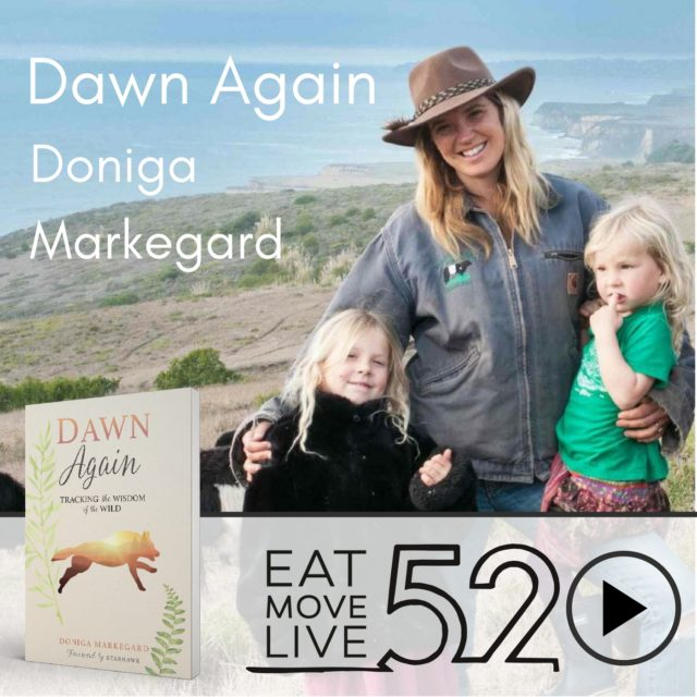 Doniga Markegard Podcast Episode EatMoveLive52 Dawn Again