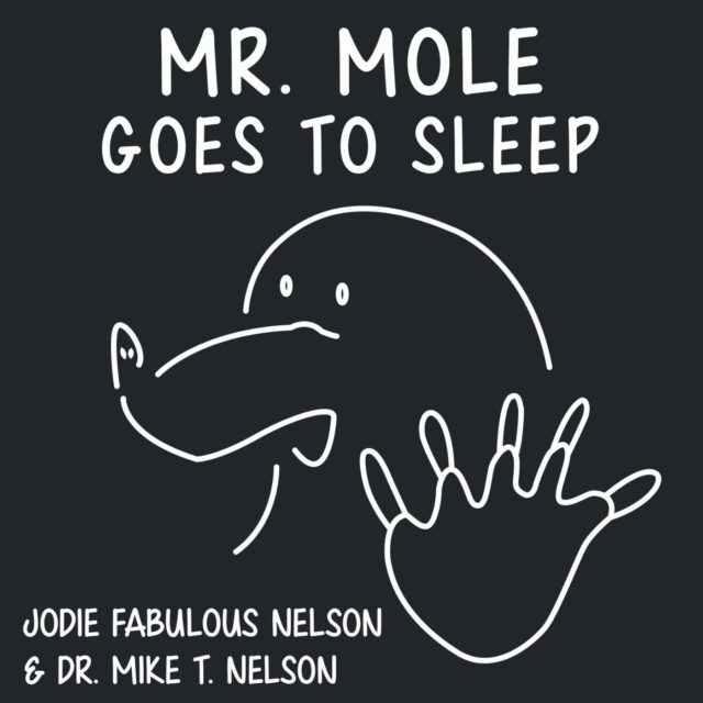 Mr Mole Goes to Sleep – The EatMoveLive52 Podcast