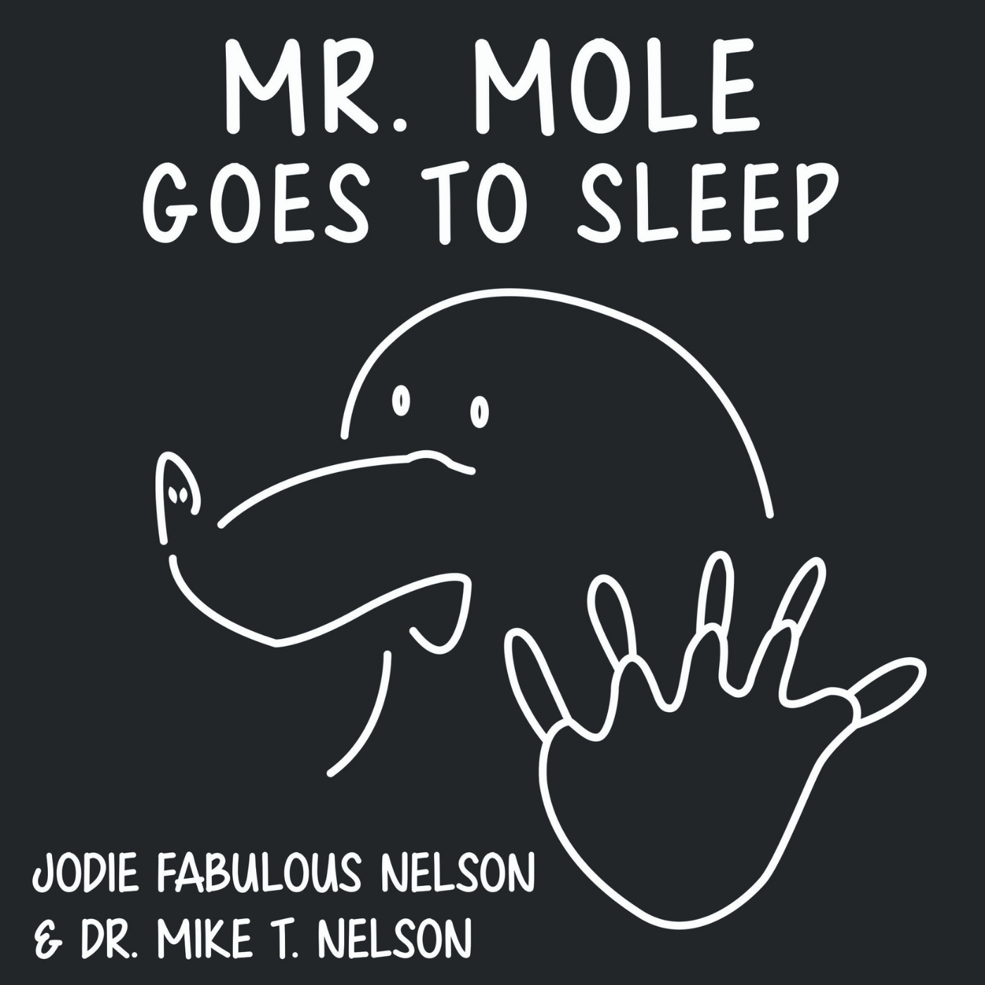 Mr Mole Goes to Sleep book cover - Mike Jodie Nelson eatmovelive52