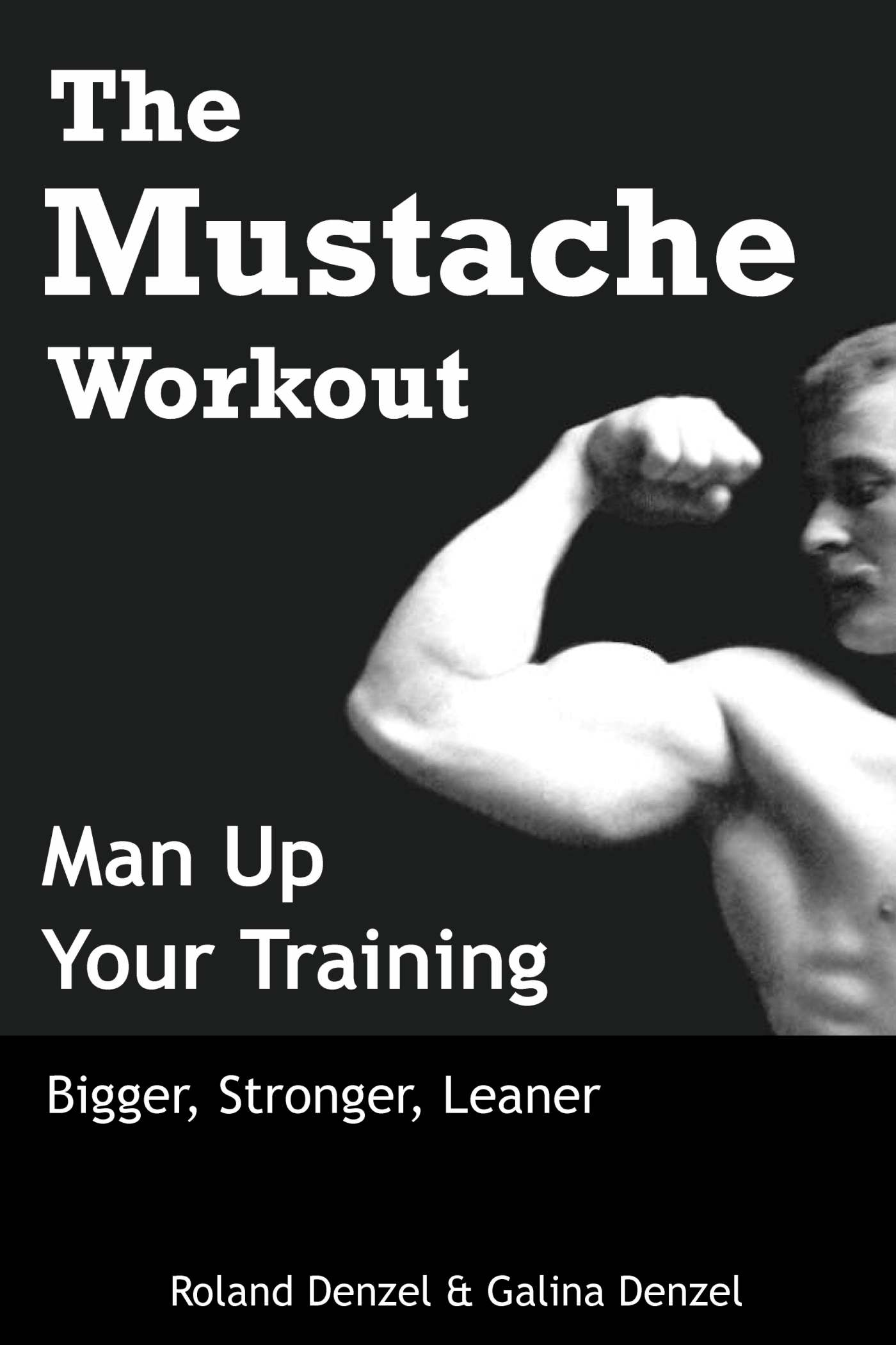 Bigger • Stronger • Leaner • Time tested training inspired by old time strongmen!