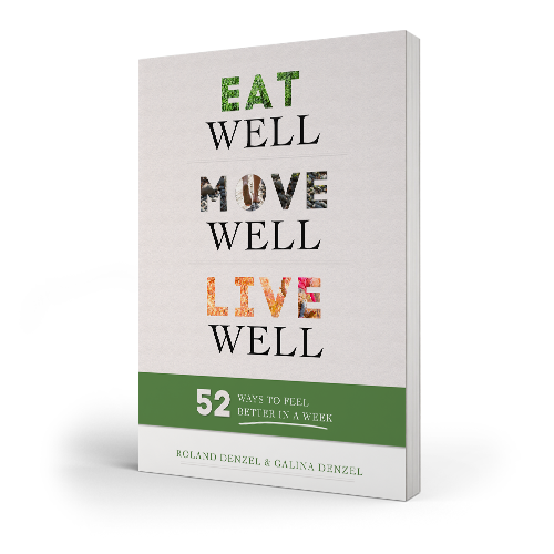 Eat Well, Move Well, Live Well - 52 Ways to Feel Better in a Week