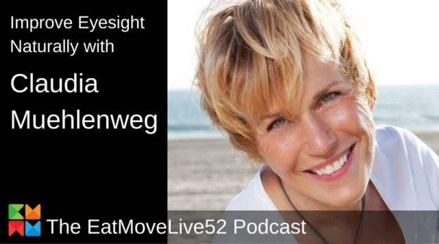 improve eyesight naturally with Claudia Muehlenweg