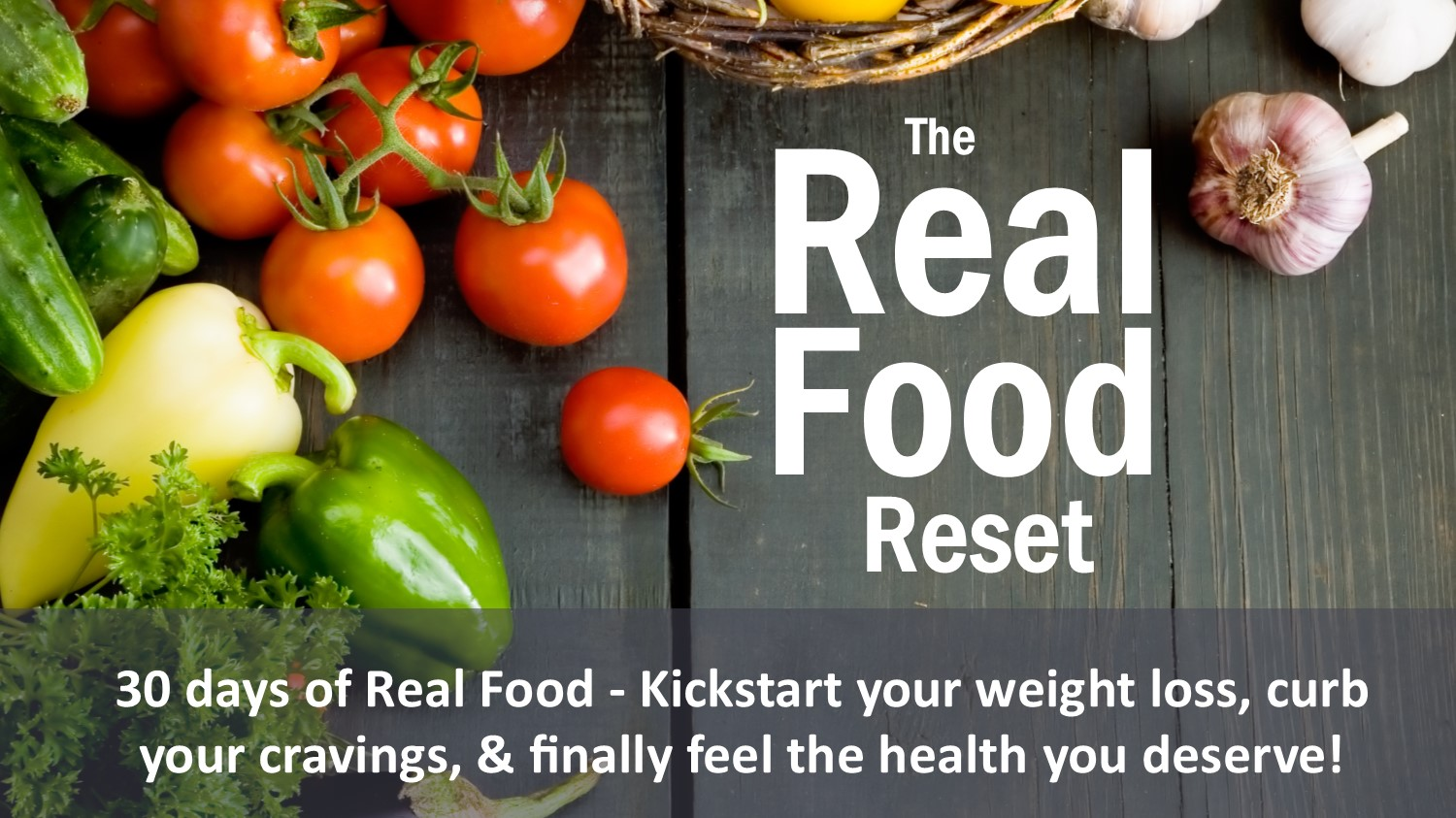 Real Food Reset Course - 30 days of real food