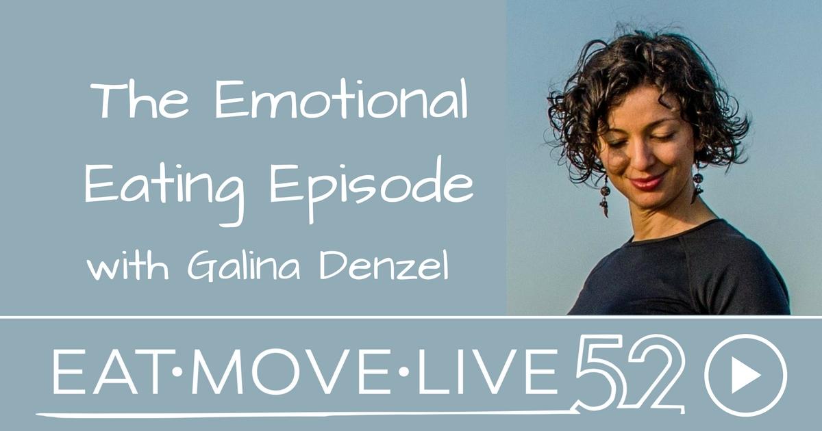 emotional eating podcast with galina denzel, sep