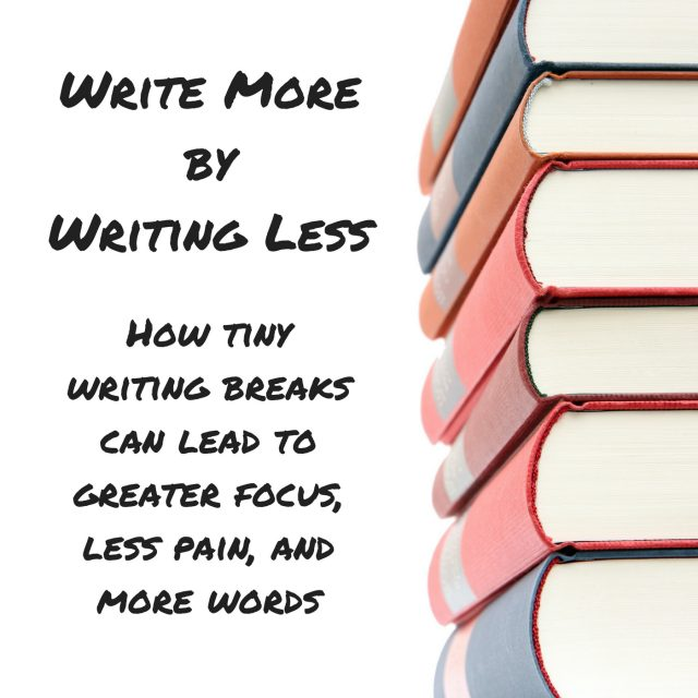 Write More by Writing Less